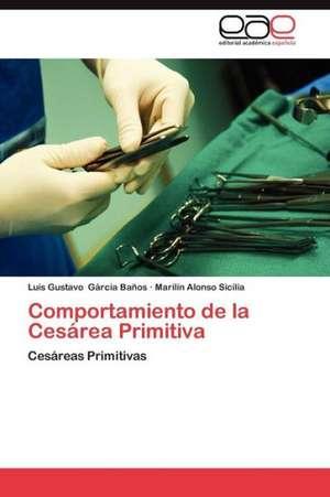 Comportamiento de La Cesarea Primitiva