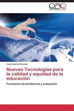 Nuevas Tecnologías para la calidad y equidad de la educación de Amorós Poveda Lucía