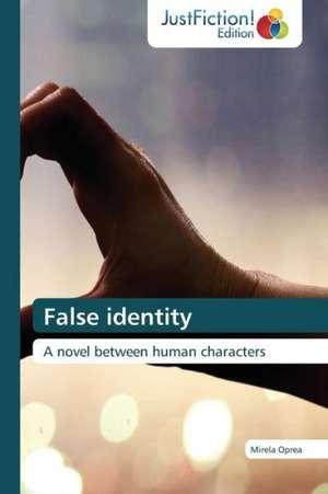 False identity de Mirela Oprea