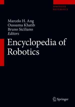 Encyclopedia of Robotics de Marcelo H. Ang