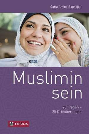 Muslimin sein de Carla Amina Baghajati