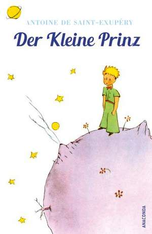 Der Kleine Prinz (Mit den farbigen Zeichnungen des Verfassers) de Antoine de Saint-Exupéry