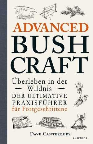 Advanced Bushcraft - UEberleben in der Wildnis imagine