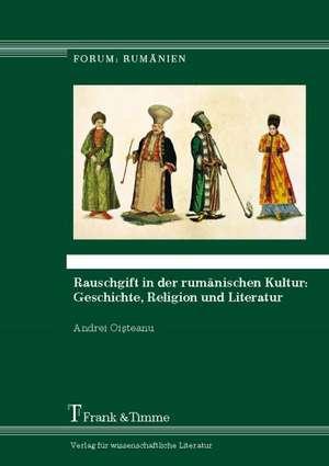 Rauschgift in der rumaenischen Kultur: Geschichte, Religion und Literatur