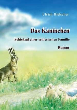 Das Kaninchen de Ulrich Hielscher