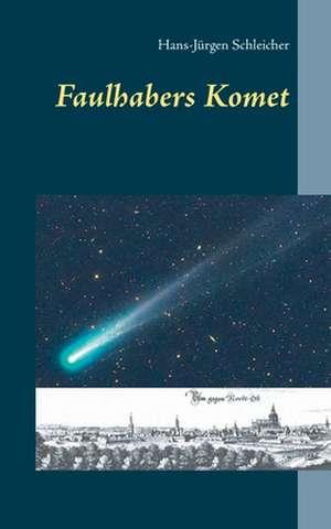 Faulhabers Komet de Hans-Jürgen Schleicher