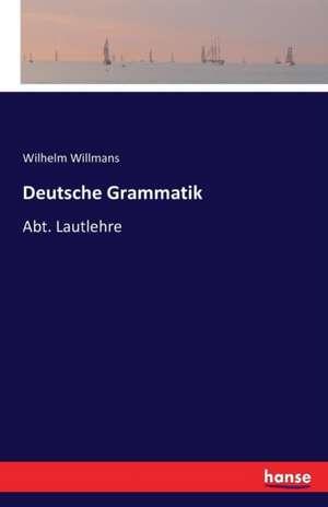 Deutsche Grammatik de Wilhelm Willmans