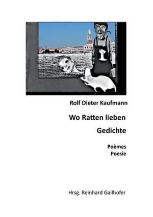 Wo Ratten lieben de Rolf Dieter Kaufmann