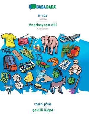 BABADADA, Hebrew (in hebrew script) - Az¿rbaycan dili, visual dictionary (in hebrew script) - s¿killi lüg¿t de  Babadada Gmbh