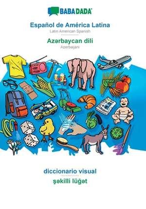 BABADADA, Español de América Latina - Az¿rbaycan dili, diccionario visual - s¿killi lüg¿t de  Babadada Gmbh