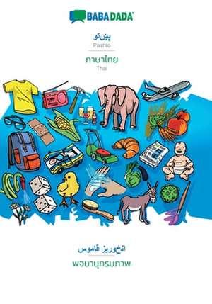 BABADADA, Pashto (in arabic script) - Thai (in thai script), visual dictionary (in arabic script) - visual dictionary (in thai script) de  Babadada Gmbh