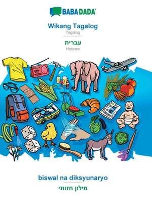 BABADADA, Wikang Tagalog - Hebrew (in hebrew script), biswal na diksyunaryo - visual dictionary (in hebrew script) de  Babadada Gmbh