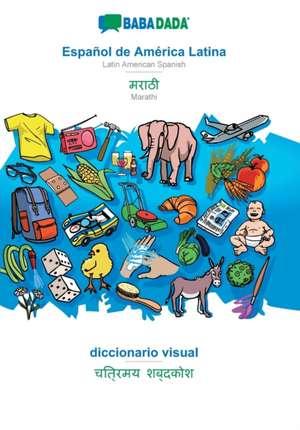 BABADADA, Español de América Latina - Marathi (in devanagari script), diccionario visual - visual dictionary (in devanagari script) de  Babadada Gmbh