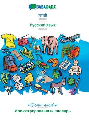 BABADADA, Marathi (in devanagari script) - Russian (in cyrillic script), visual dictionary (in devanagari script) - visual dictionary (in cyrillic script) de  Babadada Gmbh