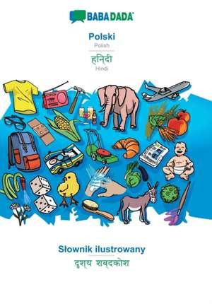 BABADADA, Polski - Hindi (in devanagari script), Slownik ilustrowany - visual dictionary (in devanagari script) de  Babadada Gmbh