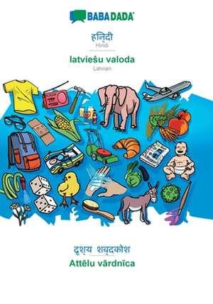 BABADADA, Hindi (in devanagari script) - latvieSu valoda, visual dictionary (in devanagari script) - Attelu vardnica de  Babadada Gmbh