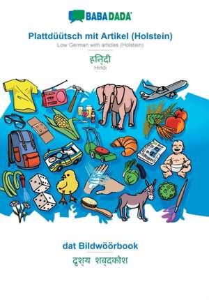 BABADADA, Plattdüütsch mit Artikel (Holstein) - Hindi (in devanagari script), dat Bildwöörbook - visual dictionary (in devanagari script) de  Babadada Gmbh