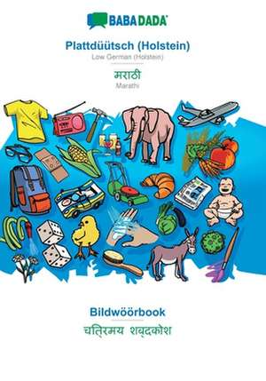 BABADADA, Plattdüütsch (Holstein) - Marathi (in devanagari script), Bildwöörbook - visual dictionary (in devanagari script) de  Babadada Gmbh