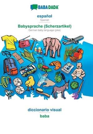 BABADADA, español - Babysprache (Scherzartikel), diccionario visual - baba de  Babadada Gmbh