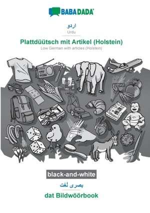 BABADADA black-and-white, Urdu (in arabic script) - Plattdüütsch mit Artikel (Holstein), visual dictionary (in arabic script) - dat Bildwöörbook de  Babadada Gmbh