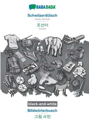 BABADADA black-and-white, Schwiizerdütsch - Korean (in Hangul script), Bildwörterbuech - visual dictionary (in Hangul script) de  Babadada Gmbh