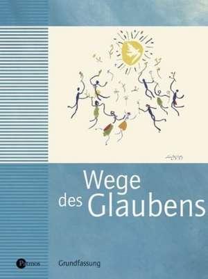 Wege des Glaubens 7/8 - Neuausgabe der Grundfassung