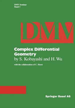 Complex Differential Geometry: Topics in Complex Differential Geometry Function Theory on Noncompact Kähler Manifolds de S. Kobayashi