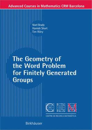 The Geometry of the Word Problem for Finitely Generated Groups de Noel Brady