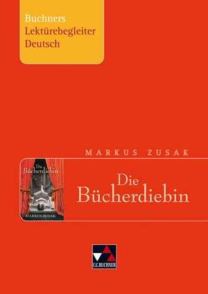 Markus Zusak, Die Buecherdiebin. Buchners Lektuerebegleiter Deutsch