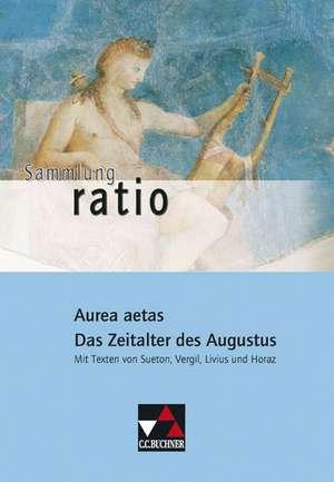 Aurea aetas - Das Zeitalter des Augustus