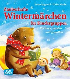 Zauberhafte Wintermaerchen fuer Kindergruppen