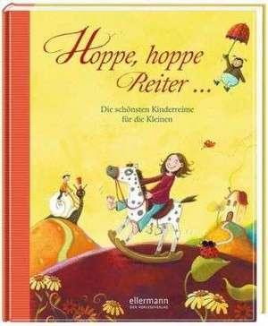 Hoppe, hoppe Reiter - Die schönsten Kinderreime für die Kleinen de Michael Ende