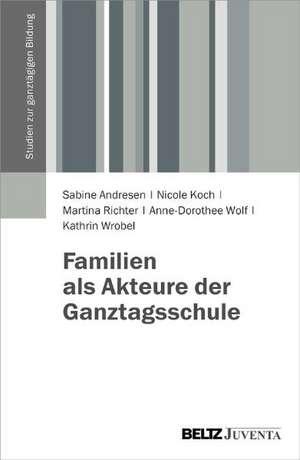 Familien als Akteure der Ganztagsschule