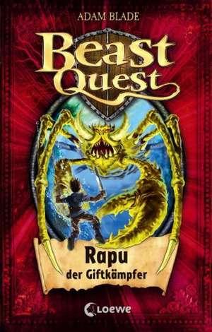 Beast Quest 25. Rapu, der Giftkaempfer