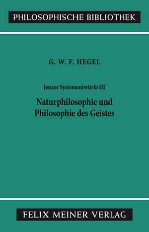 Jenaer Systementwuerfe 3. Naturphilosophie und Philosophie des Geistes