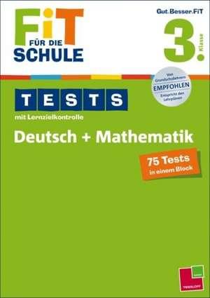 Fit für die Schule: Tests mit Lernzielkontrolle. Deutsch + Mathematik 3. Klasse de Marianne Bellenhaus
