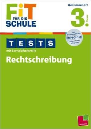 Fit für die Schule: Tests mit Lernzielkontrolle. Rechtschreibung 3. Klasse de Marianne Bellenhaus