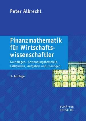Finanzmathematik fuer Wirtschaftswissenschaftler