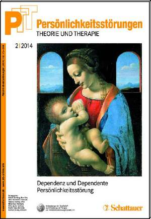 Persoenlichkeitsstoerungen PTT/ Persoenlichkeitsstoerungen - Theorie und Therapie, Bd. 2/2014: Dependenz, Dependente Persoenlichkeitsstoerung