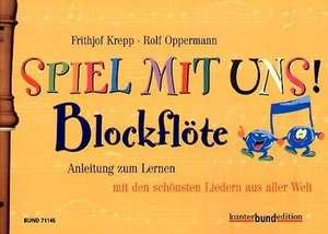Spiel mit uns! Blockflöte de Frithjof Krepp