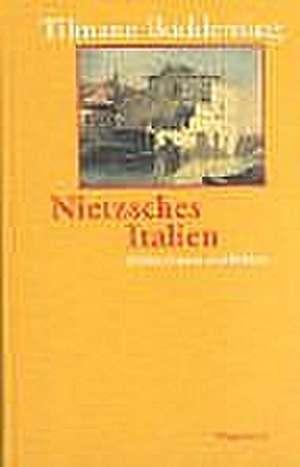 Nietzsches Italien de Tilmann Buddensieg