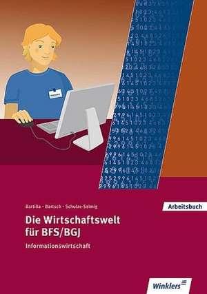 Die Wirtschaftswelt fuer BFS/BGJ. Informationswirtschaft