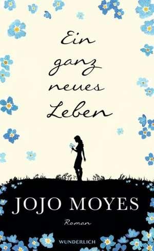 Ein ganz neues Leben de Jojo Moyes