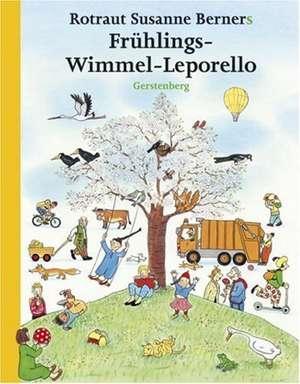 Hoinari prin anotimpuri (Frühlings-Wimmel-Leporello): Primăvara de Rotraut Susanne Berner