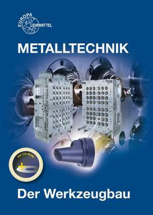 Metalltechnik Fachbildung. Der Werkzeugbau