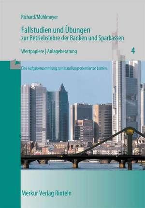 Fallstudien und UEbungen zur Betriebslehre der Banken und Sparkassen / Wertpapiere. Heft 4
