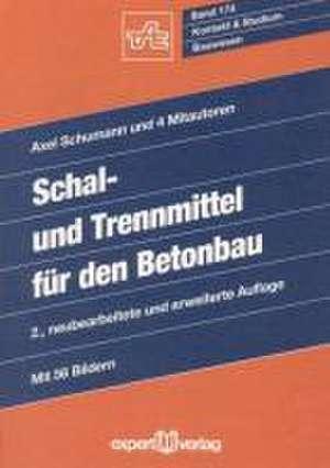 Schal- und Trennmittel für den Betonbau de Axel Schumann