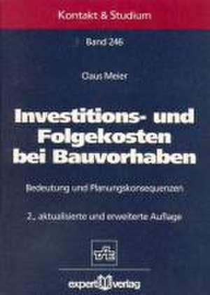 Investitions- und Folgekosten bei Bauvorhaben de Claus Meier