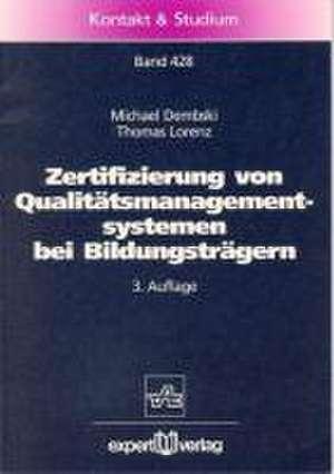 Zertifizierung von Qualitätsmanagementsystemen bei Bildungsträgern de Michael Dembski
