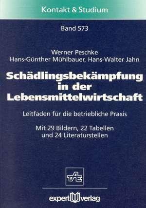 Schädlingsbekämpfung in der Lebensmittelwirtschaft de Werner Peschke